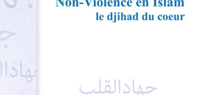 «Non-violence en islam, le djihad du cœur»